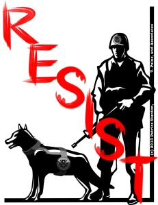 "Resist: immoral/unethical orders, ""laws,"" edicts, or whatever a regime chooses to call them.."