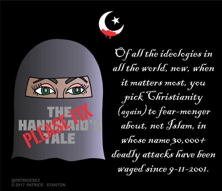HandmaidsTalePost_OfAllTheIdeologies_IslamNotChristianity